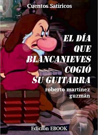"""Portada del libro """"El día que Blancanieves cogió su guitarra"""""""