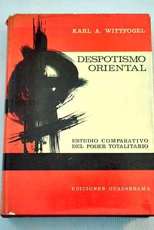 """Portada de una de las ediciones de la obra """"Despotismo Oriental"""", de Karl Wittfogel"""